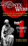 Onyx Webb (Book One: Episodes 1, 2 & 3) - Andrea Waltz, Richard Fenton