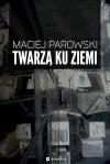 Twarzą ku Ziemi - Maciej Parowski