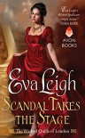 Scandal Takes the Stage - Eva Leigh