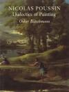 Nicolas Poussin: Dialectics of Painting - Oskar Bätschmann