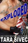 The Firework Exploded (The Holidays #3) - Tara Sivec