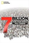 7 Billion: How Your World Will Change - National Geographic Society