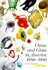 China and Glass in America, 1880-1980: From Table Top to TV Tray - Charles L. Venable, Katherine C. Grier, Ellen Denker, Stephen G. Harrison
