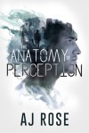 The Anatomy of Perception - A.J.  Rose