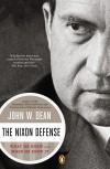 The Nixon Defense - John W. Dean