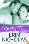 Up By Five: Counting On Love, book five - Erin Nicholas