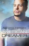 American Dreamer: A Multicultural Romance (Dreamers Book 1) - Adriana Herrera Garibay