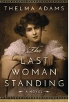 The Last Woman Standing: A Novel of Mrs. Wyatt Earp - Thelma Adams