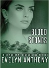 Blood Stones - Evelyn Anthony