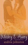 Whiskey & Honey - Andrea Johnston