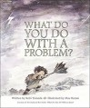 What Do You Do With a Problem? - Kobi Yamada, Mae Besom