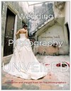 Wedding Photography Unveiled: Inspiration and Insight from 20 Top Photographers - Jacqueline Tobin