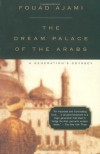Dream Palace of the Arabs: A Generation's Odyssey - Fouad Ajami
