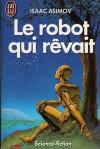 Le robot qui rêvait - Isaac Asimov, France-Marie Watkins