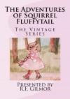 The Adventures of Squirrel Fluffytail - Dolores McKenna, Ruth H. Bennett