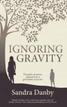 Ignoring Gravity (Rose Haldane, Identity Detective) (Volume 1) - Sandra Danby