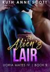 The Alien's Lair - Ruth Anne Scott