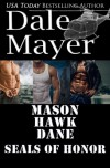 SEALs of Honor: Set 1-3: Mason, Hawk and Dane - Dale Mayer Mayer