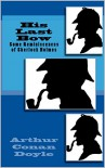 His Last Bow: Some Reminiscences of Sherlock Holmes (Illustrated) (The Sherlock Holmes Collection Book 4) - Arthur Conan Doyle