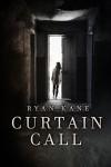 Curtain Call - Ryan Kane