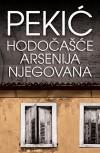 Hodočašće Arsenija Njegovana - Borislav Pekić