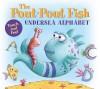 The Pout-Pout Fish Undersea Alphabet: Touch and Feel (A Pout-Pout Fish Adventure) - Deborah Diesen, Dan Hanna
