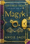 Magyk (Septimus Heap Series #1) -