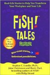 Fish! Tales: Real-Life Stories to Help You Transform Your Workplace and Your Life - Stephen C. Lundin, Harry Paul, John Christensen, Phillip Strand