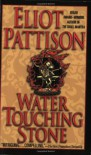Water Touching Stone - Eliot Pattison