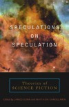 Speculations on Speculation: Theories of Science Fiction - James Edwin Gunn