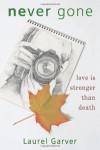 Never Gone - Laurel Garver