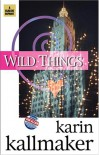 Wild Things - Karin Kallmaker