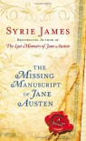 The Missing Manuscript of Jane Austen - Syrie James