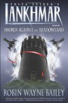 Lankhmar Book 8: Swords Against the Shadowland - Robin Wayne Bailey