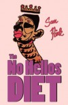 The No Hellos Diet - Sam Pink
