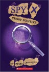 Proof Positive (Spy X, No. 3) - Peter Lerangis