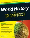 World History For Dummies (For Dummies (History, Biography & Politics)) - Peter Haugen