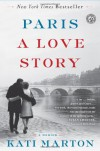 Paris: A Love Story - Kati Marton