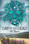 Day of the Dead: A Romance - Erik Orrantia