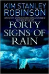 Forty Signs of Rain (Science in the Capital, #1) - Kim Stanley Robinson