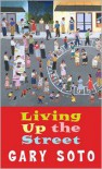 Living Up The Street - Gary Soto, Strawberry Hill Press