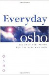 Everyday Osho: 365 Daily Meditations for the Here and Now - Osho