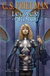 Legacy of Kings  - C.S. Friedman