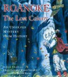 Roanoke: The Lost Colony--An Unsolved Mystery from History - Jane Yolen, Heidi E.Y. Stemple, Roger Roth