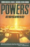 Powers, Vol. 10: Cosmic - Brian Michael Bendis, Michael Avon Oeming