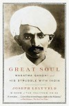 Great Soul: Mahatma Gandhi and His Struggle with India - Joseph Lelyveld