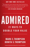 Admired: 21 Ways to Double Your Value - Mark C. Thompson, Bonita S. Thompson