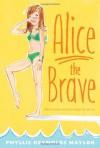 Alice the Brave - Phyllis Reynolds Naylor