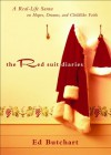 Red Suit Diaries, The: A Real-Life Santa on Hopes, Dreams, and Childlike Faith - Ed Butchart