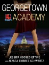 Georgetown Academy, Book One - Jessica Koosed Etting;Alyssa Embree Schwartz